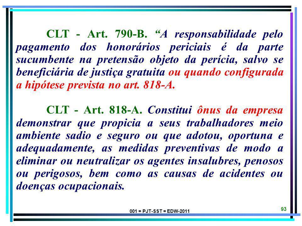 001 = PJT-SST = EDW-2011 92 PL n. 3.427/2008 - Dep. Ricardo Berzoinni PT-SP (ALTERA os Arts. 195 e 790-B da CLT, e acrescenta o Art. 818-A) CLT - Art.