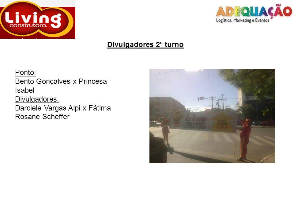 Divulgadores 2° turno Ponto: Bento Gonçalves x Princesa Isabel Divulgadores: Darciele Vargas Alpi x Fátima Rosane Scheffer