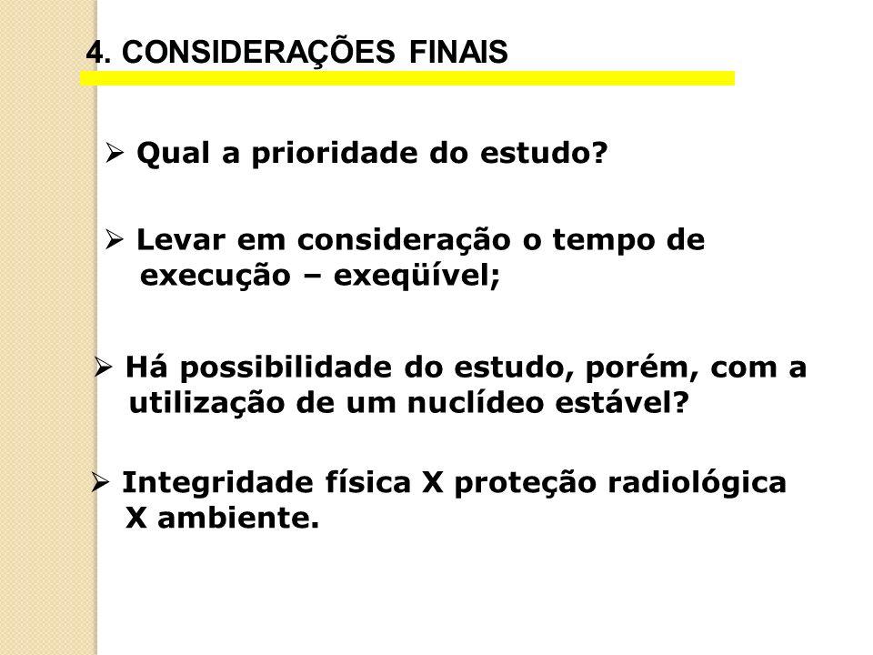 4.CONSIDERAÇÕES FINAIS Qual a prioridade do estudo.