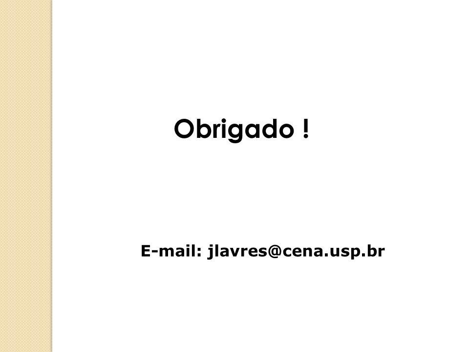 Obrigado ! E-mail: jlavres@cena.usp.br