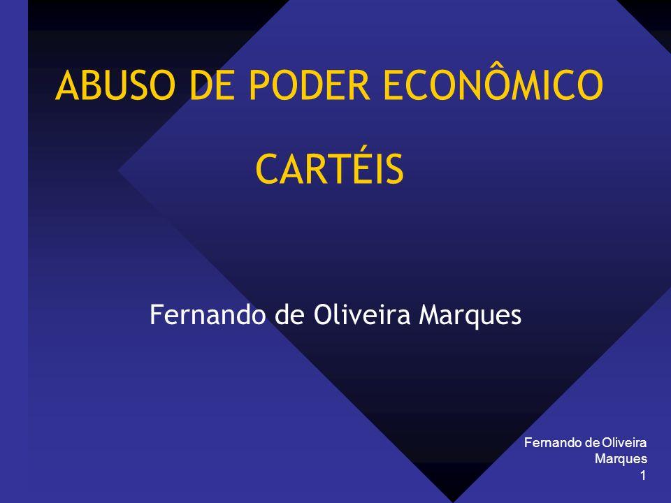 Fernando de Oliveira Marques 12 COM A CONCORRÊNCIA/CRISE ECONÔMICA AS MARGENS DE LUCRO CONCENTRAÇÃO = Economias de Escala Economias de Escopo Redução dos custos de transação COLUSÃO (CARTÉIS) => VEDAÇÃO LEGAL