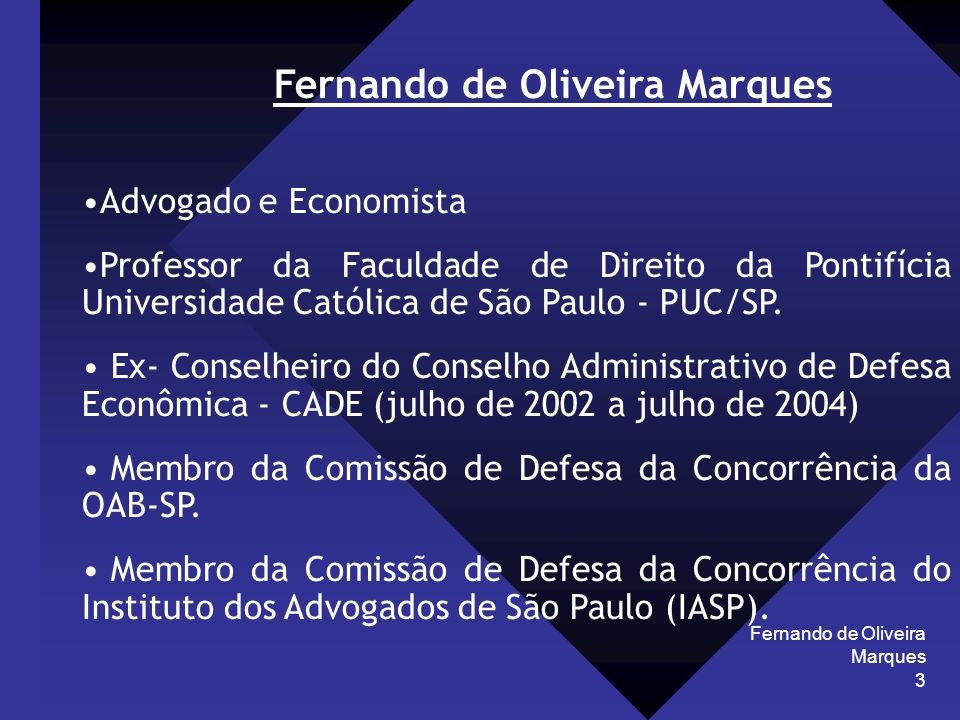 Fernando de Oliveira Marques 14 CARTEL – DEFINIÇÃO Segundo a Secretaria de Acompanhamento Econômico do Ministério da Fazenda (SEAE/MF), cartéis são: (Prática de) Cartel: acordos ou práticas concertadas entre concorrentes para a fixação de preços, a divisão de mercados, o estabelecimento de quotas ou a restrição da produção e a adoção de posturas pré-combinadas em licitação pública.