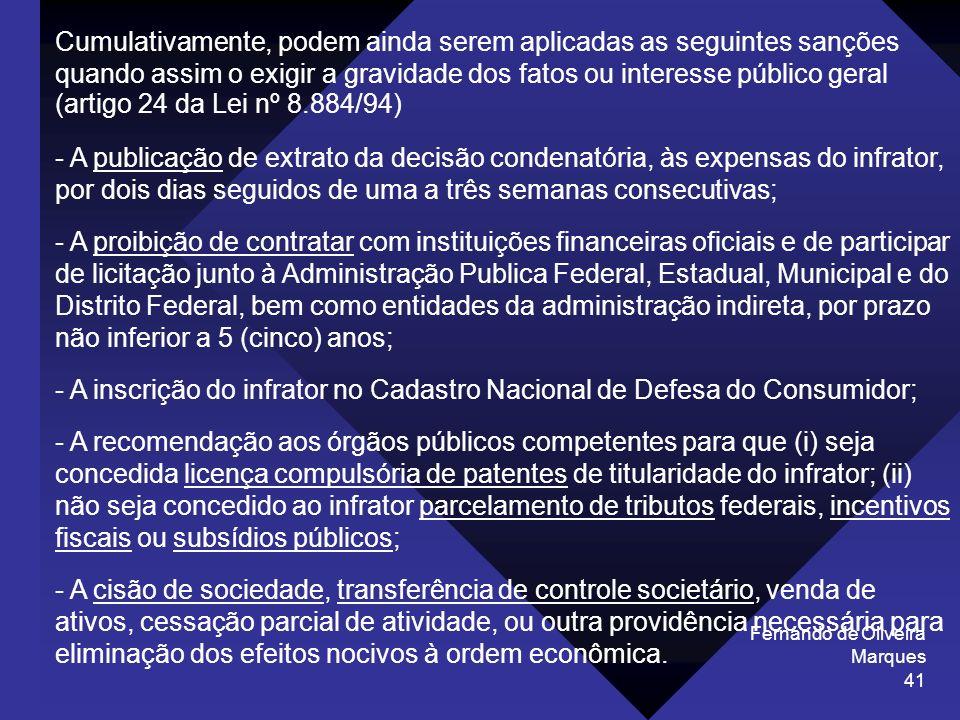 Fernando de Oliveira Marques 41 Cumulativamente, podem ainda serem aplicadas as seguintes sanções quando assim o exigir a gravidade dos fatos ou inter