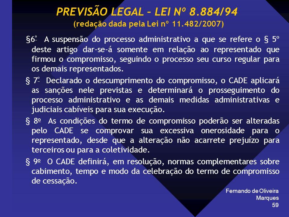 Fernando de Oliveira Marques 59 §6 º A suspensão do processo administrativo a que se refere o § 5º deste artigo dar-se-á somente em relação ao represe
