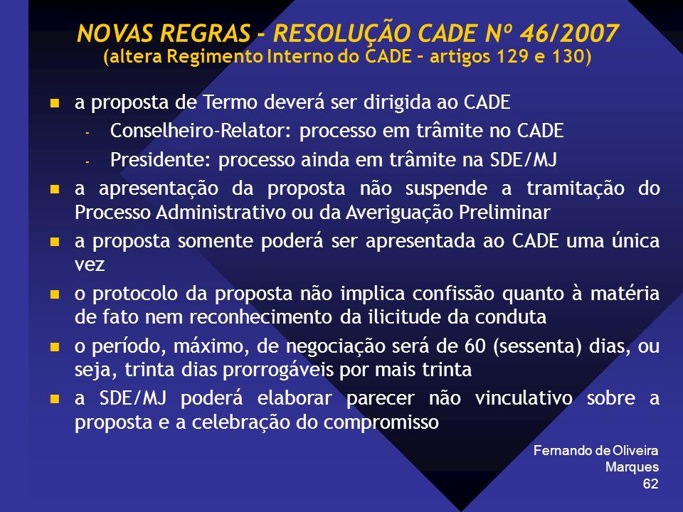 Fernando de Oliveira Marques 62 a proposta de Termo deverá ser dirigida ao CADE - Conselheiro-Relator: processo em trâmite no CADE - Presidente: proce