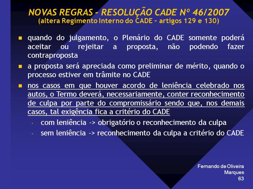 Fernando de Oliveira Marques 63 quando do julgamento, o Plenário do CADE somente poderá aceitar ou rejeitar a proposta, não podendo fazer contrapropos