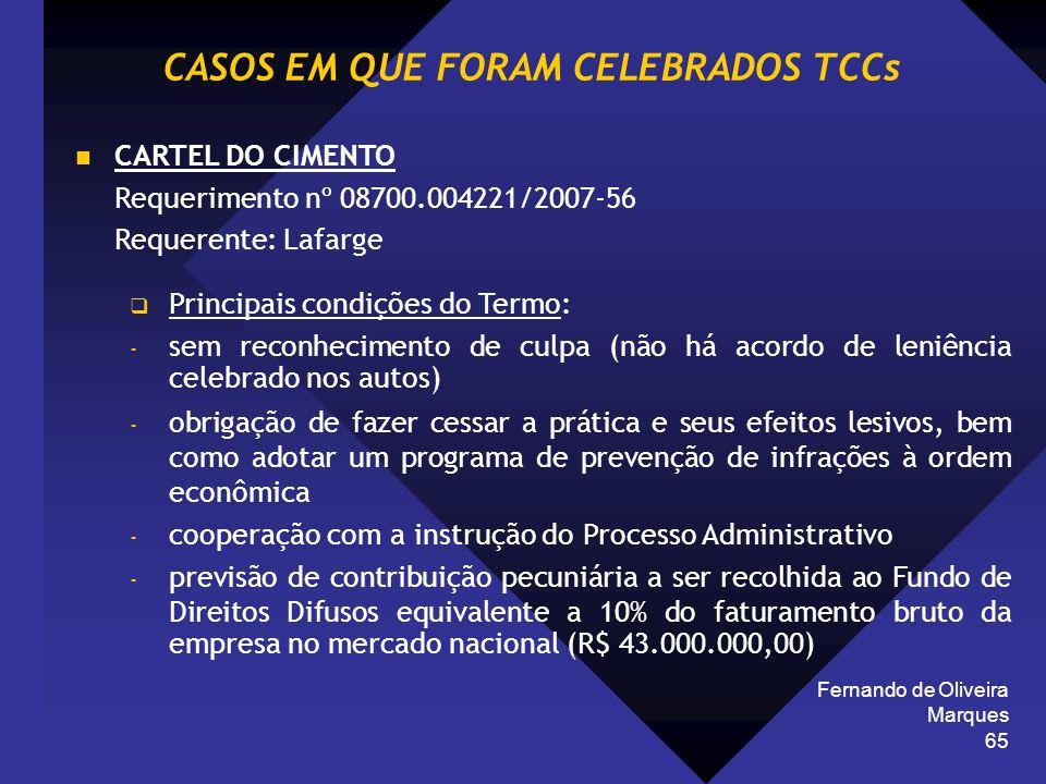 Fernando de Oliveira Marques 65 CARTEL DO CIMENTO Requerimento nº 08700.004221/2007-56 Requerente: Lafarge Principais condições do Termo: - sem reconh