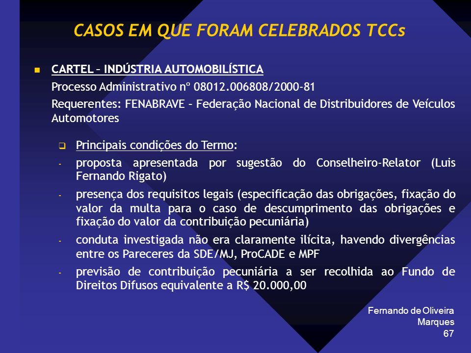 Fernando de Oliveira Marques 67 CARTEL – INDÚSTRIA AUTOMOBILÍSTICA Processo Administrativo nº 08012.006808/2000-81 Requerentes: FENABRAVE – Federação