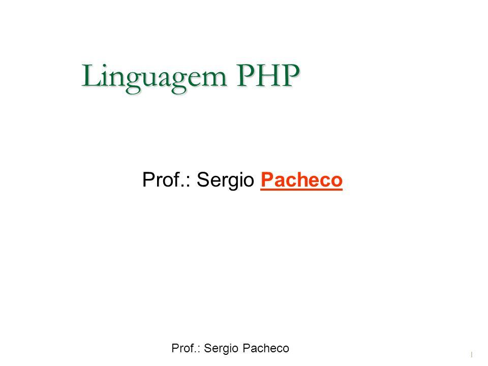 Prof.: Sergio Pacheco 12 Sintaxe da função = string date ( string $format [, int $timestamp ] );