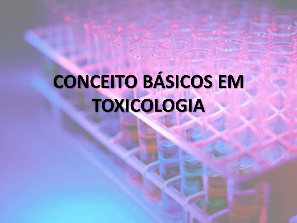 CONCEITO BÁSICOS EM TOXICOLOGIA