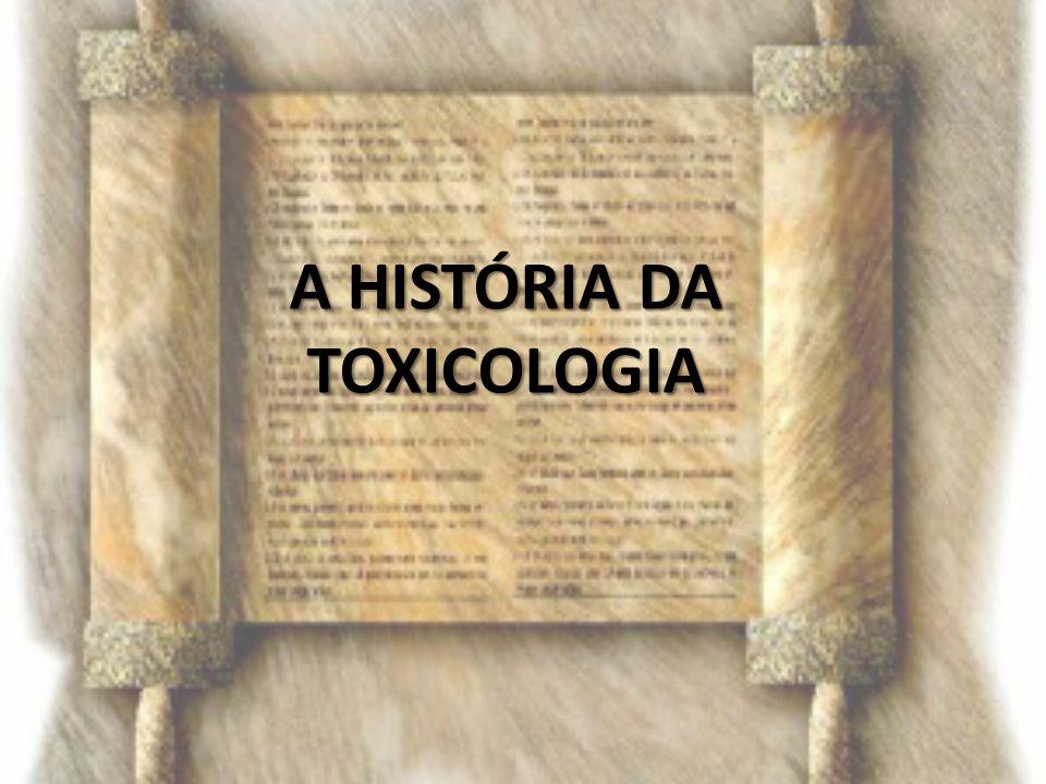 A HISTÓRIA DA TOXICOLOGIA