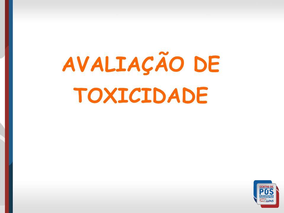 AVALIAÇÃO DE TOXICIDADE