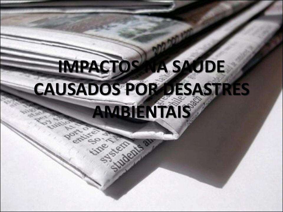 IMPACTOS NA SAÚDE CAUSADOS POR DESASTRES AMBIENTAIS