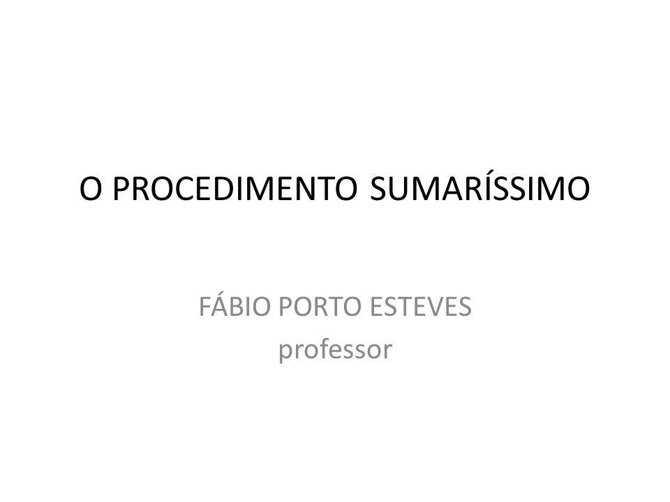 O PROCEDIMENTO SUMARÍSSIMO FÁBIO PORTO ESTEVES professor