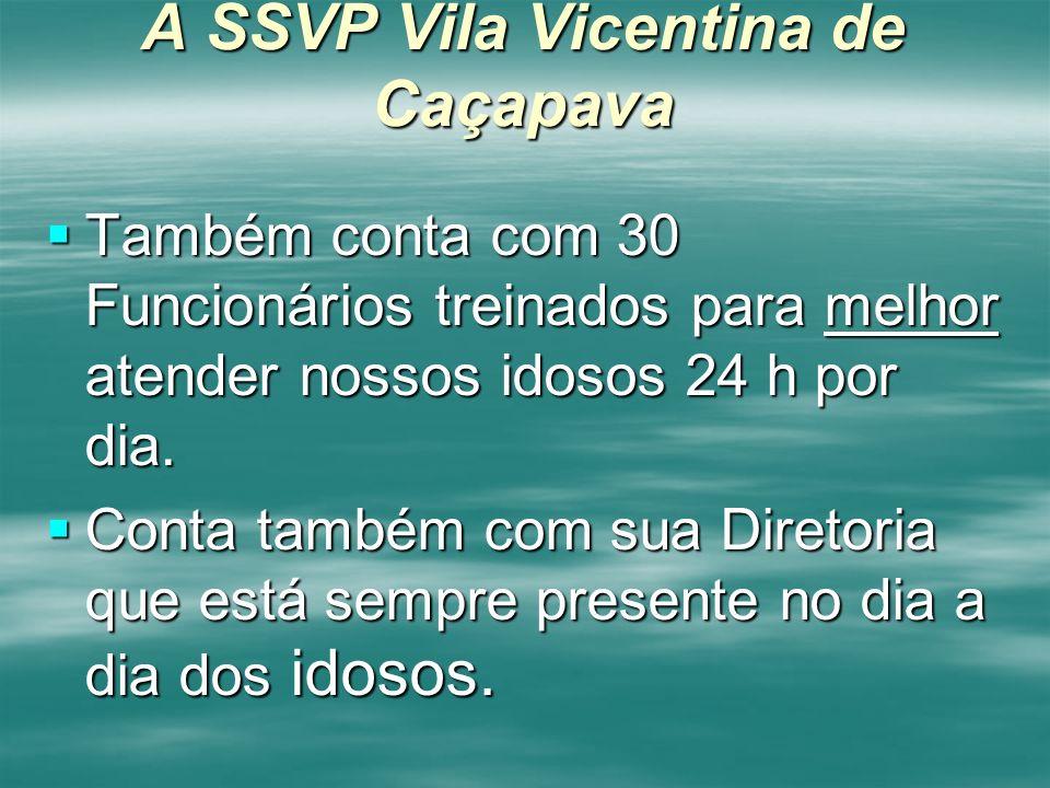 A SSVP Vila Vicentina de Caçapava Também conta com 30 Funcionários treinados para melhor atender nossos idosos 24 h por dia. Também conta com 30 Funci