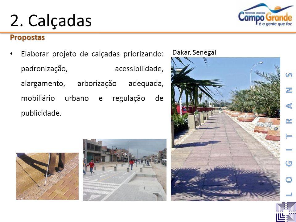2. Calçadas Elaborar projeto de calçadas priorizando: padronização, acessibilidade, alargamento, arborização adequada, mobiliário urbano e regulação d
