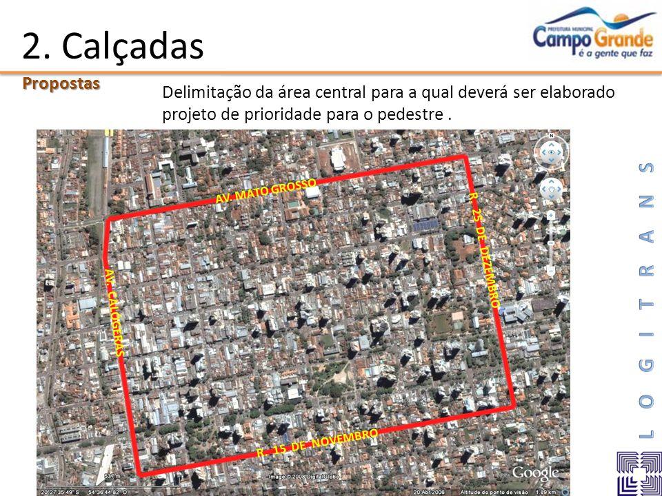 AV. MATO GROSSO R. 15 DE NOVEMBRO AV. CALÓGERAS R. 25 DE DEZEMBRO 2. CalçadasPropostas Delimitação da área central para a qual deverá ser elaborado pr