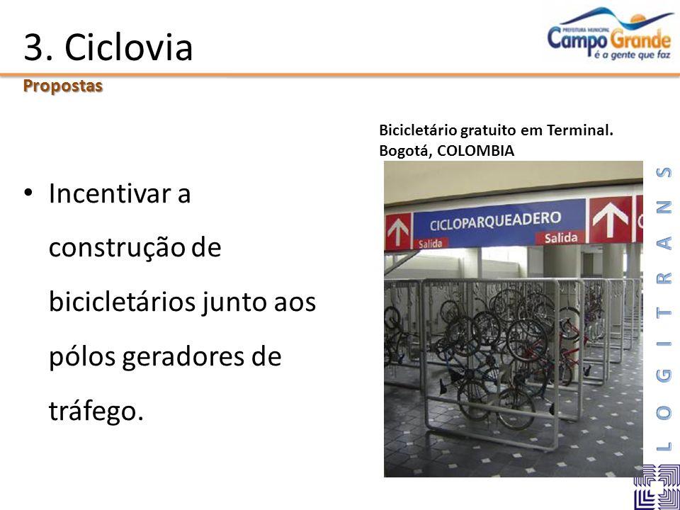 Incentivar a construção de bicicletários junto aos pólos geradores de tráfego. Propostas Bicicletário gratuito em Terminal. Bogotá, COLOMBIA 3. Ciclov