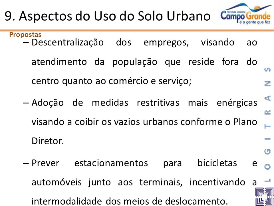 9. Aspectos do Uso do Solo Urbano – Descentralização dos empregos, visando ao atendimento da população que reside fora do centro quanto ao comércio e