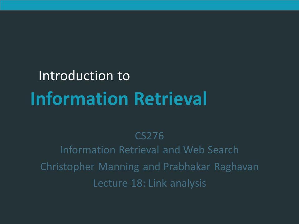 Introduction to Information Retrieval Reescreva na forma matriz h=Aa.