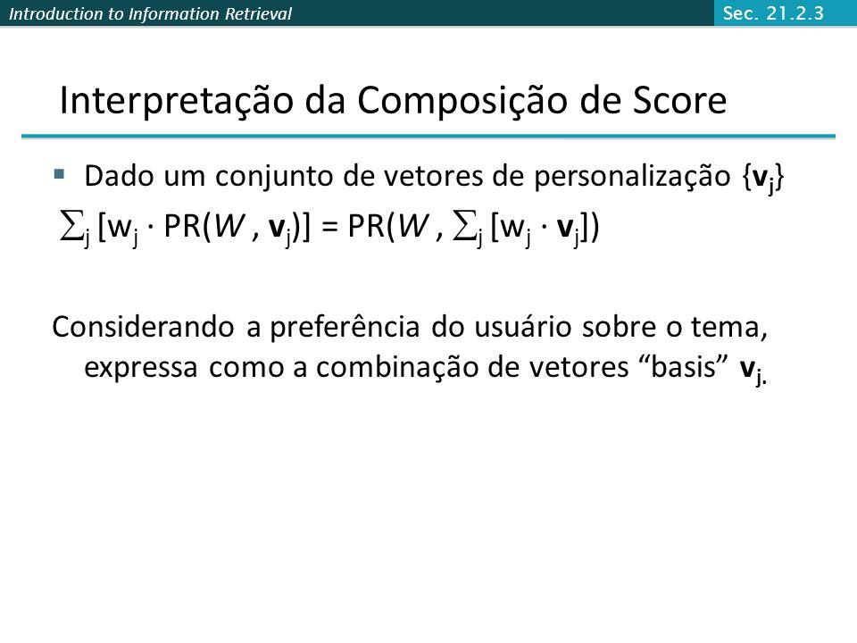 Introduction to Information Retrieval Teletransporte Não Uniforme Teleport com 10% de probabilidade para uma página de esportes. Esporte Sec. 21.2.3