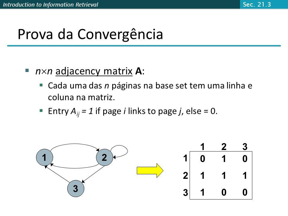 Introduction to Information Retrieval Pertence a nota Recupera páginas boas independente do idioma de conteúdo dessa página. Utilize o link depois de