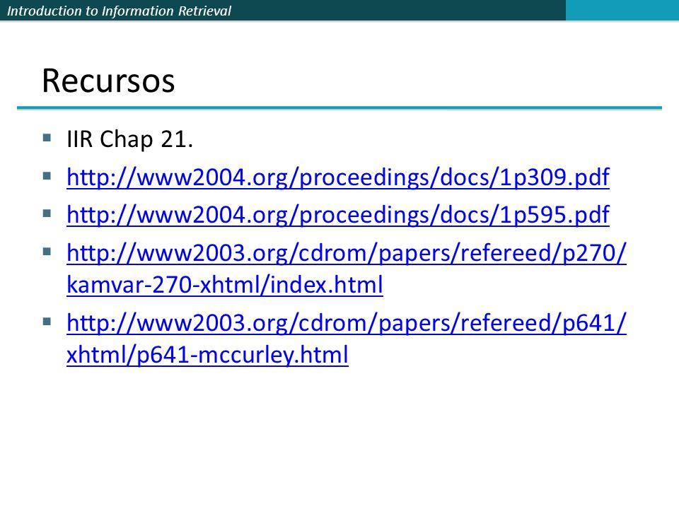 Introduction to Information Retrieval Questões Topic Drift. Páginas Off-topic podem causar off-topic autoridades devolvidas. Ex., O gráfico de proximi