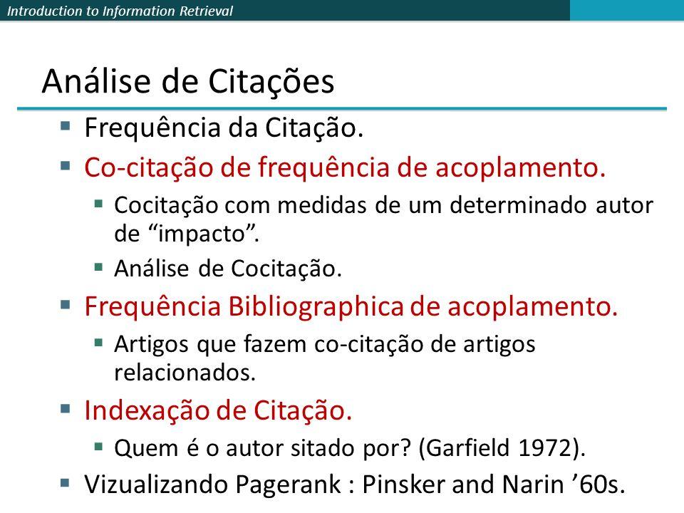 Introduction to Information Retrieval Análise de Citações Frequência da Citação.