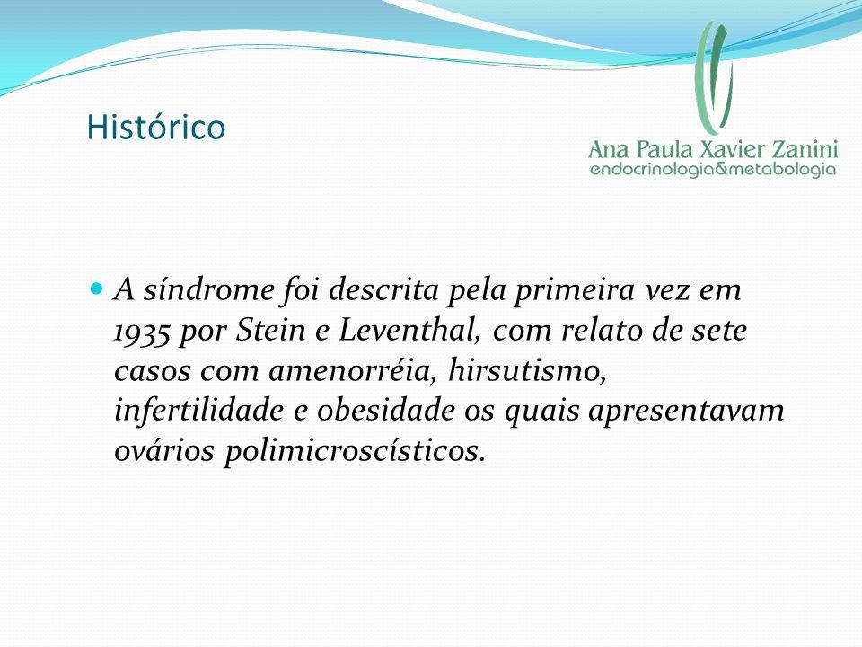 Histórico A síndrome foi descrita pela primeira vez em 1935 por Stein e Leventhal, com relato de sete casos com amenorréia, hirsutismo, infertilidade