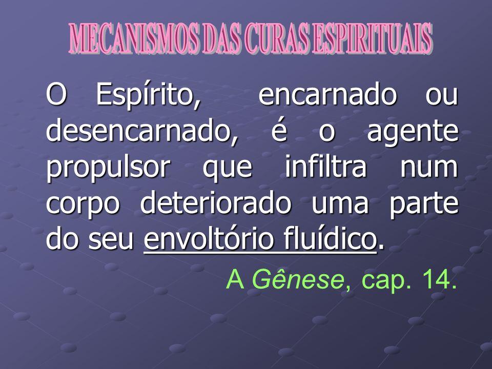 As curas ocorrem, sempre, de acordo com os ditames da lei de causa e efeito. A Gênese, cap. 14.