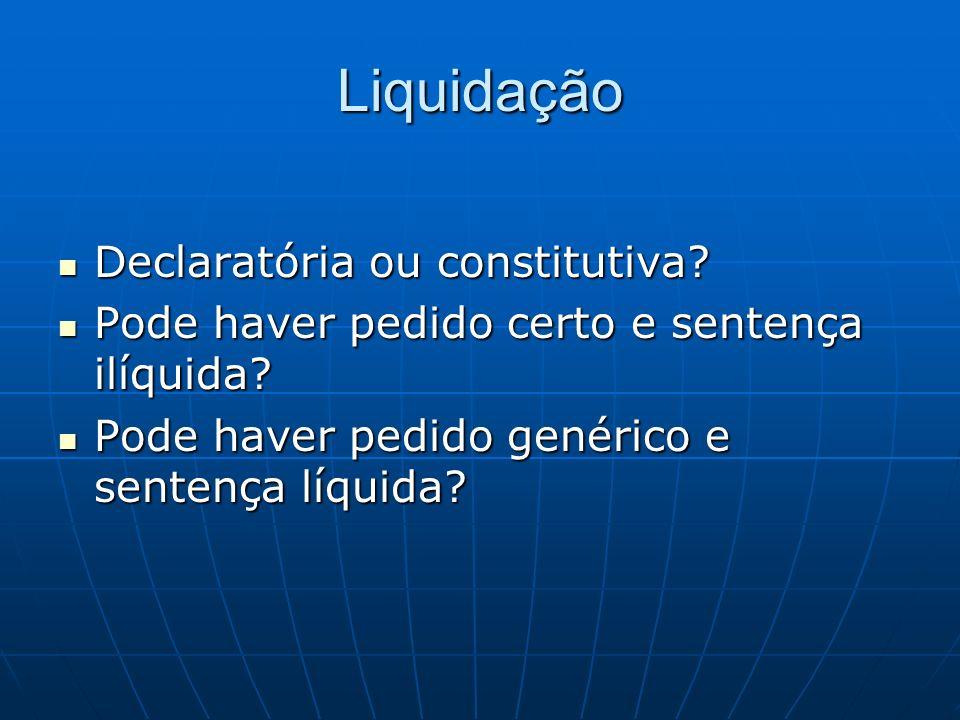 Natureza jurídica da liquidação Incidente processual ou ação.