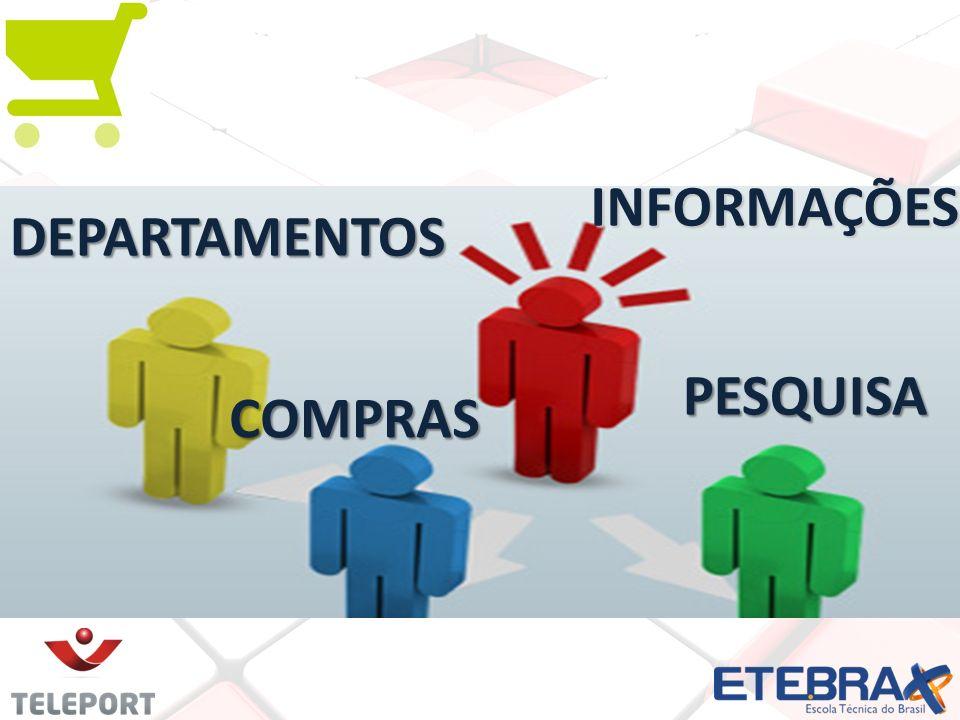PESQUISA PESQUISA COMPRAS COMPRAS INFORMAÇÕES INFORMAÇÕES DEPARTAMENTOS DEPARTAMENTOS