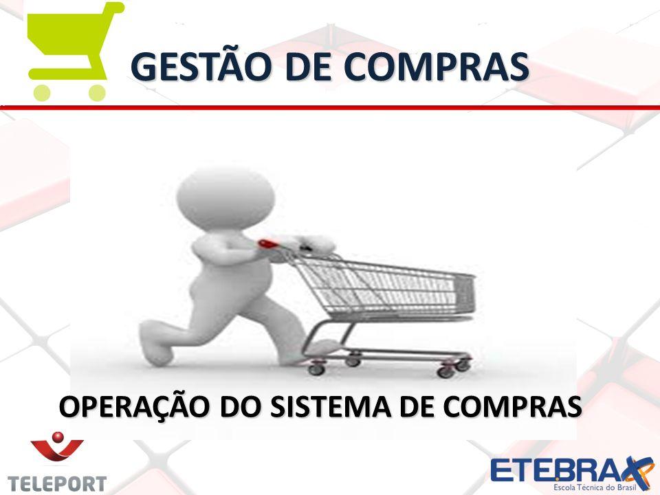 GESTÃO DE COMPRAS OPERAÇÃO DO SISTEMA DE COMPRAS