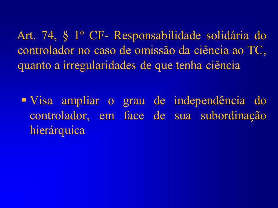 Finalidades do Controle Interno na Constituição Federal (art. 74): a) Avaliar o cumprimento das metas previstas no plano plurianual, a execução dos pr