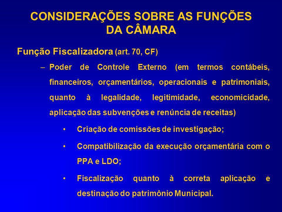 CONSIDERAÇÕES SOBRE AS FUNÇÕES DA CÂMARA Função Julgadora –Julgamento político-administrativo adotado em relação aos agentes políticos quando incorrem