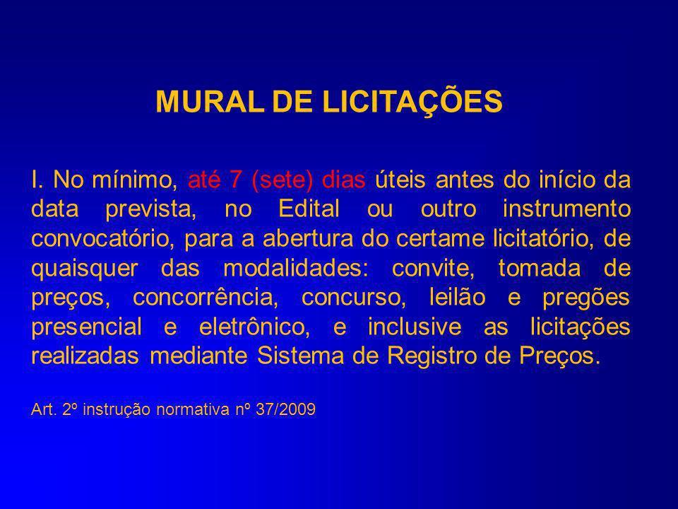 MURAL DE LICITAÇÕES Art. 1º O Mural das Licitações Municipais constitui seção do sítio eletrônico do Tribunal de Contas, de livre acesso público, para