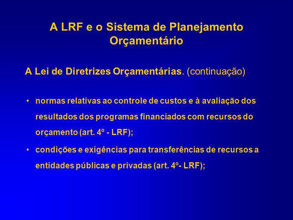 A Lei de Diretrizes Orçamentárias. (continuação) –autorização para a concessão de qualquer vantagem ou aumento de remuneração, criação de cargos ou al