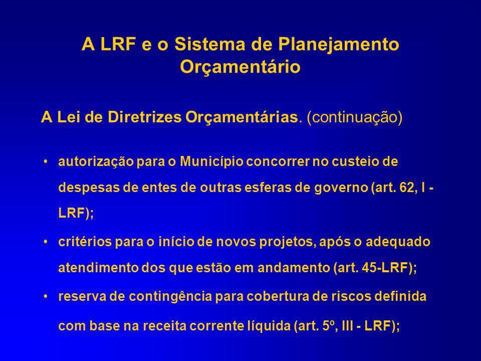 A Lei de Diretrizes Orçamentárias. (continuação) normas relativas ao controle de custos e à avaliação dos resultados dos programas financiados com rec