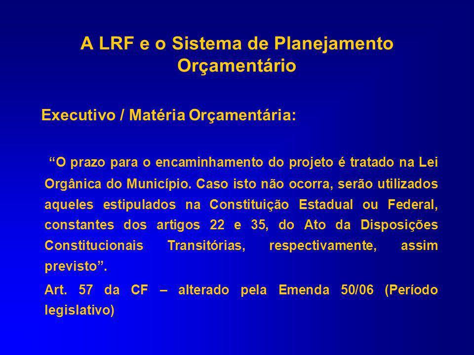 Orçamento na LRF: conterá reserva de contingências, cuja forma de utilização e montante, definido com base na receita corrente líquida, serão estabele