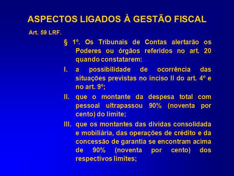 Art. 59 LRF. V. destinação de recursos obtidos com a alienação de ativos, tendo em vista as restrições constitucionais e as desta Lei Complementar; VI
