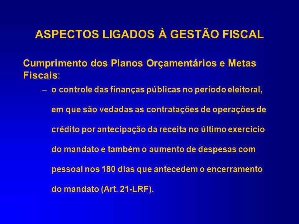 Art. 59 LRF. IV.que os gastos com inativos e pensionistas se encontram acima do limite definido em lei; V.fatos que comprometam os custos ou os result
