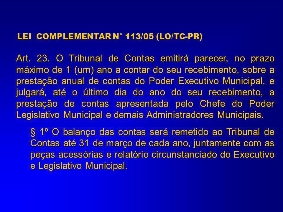 LEI COMPLEMENTAR N° 113/05 (LO-TC-PR) Art. 16. As contas serão julgadas: III - irregulares, quando comprovada qualquer das seguintes ocorrências: a)om