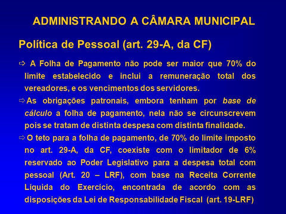 A folha de pagamento deve corresponder a no máximo 70% (setenta por cento) da base de cálculo possível para os gastos totais com a Câmara Municipal, a