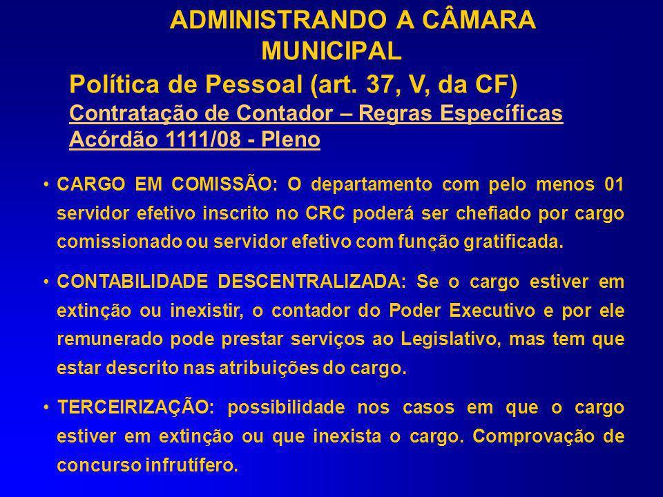 Cargos em Comissão : Devem se limitar às atribuições de direção, chefia e assessoramento, esta última no sentido de apoiamento superior. Funções de co