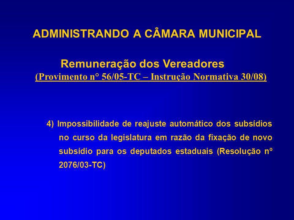 ADMINISTRANDO A CÂMARA MUNICIPAL Remuneração dos Vereadores (Provimento n° 56/05-TC – Instrução Normativa 30/08) 2) A revisão deve limitar-se à recomp