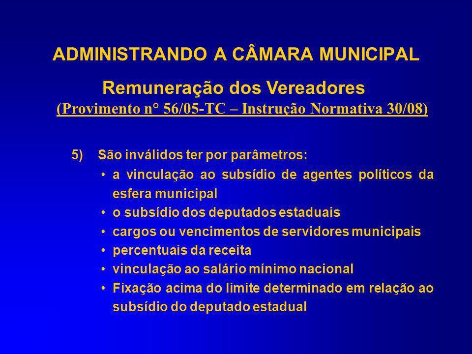 ADMINISTRANDO A CÂMARA MUNICIPAL Remuneração dos Vereadores (Provimento n° 56/05-TC – Instrução Normativa 30/08) 4) Impossibilidade de reajuste automá