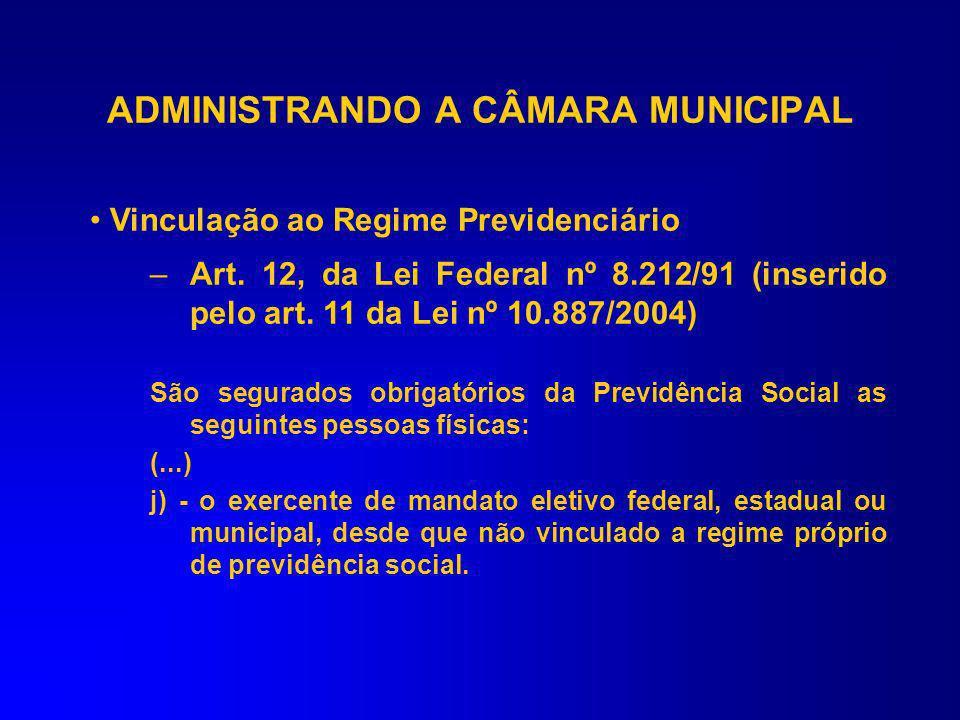 Alterações advindas da Lei 10.887/04 de 18/06/04. Lei 9.506/97 de 30/10/97 introduziu Alínea h no Inciso I do art. 12 da Lei 8212/91 (Obrigatoriedade