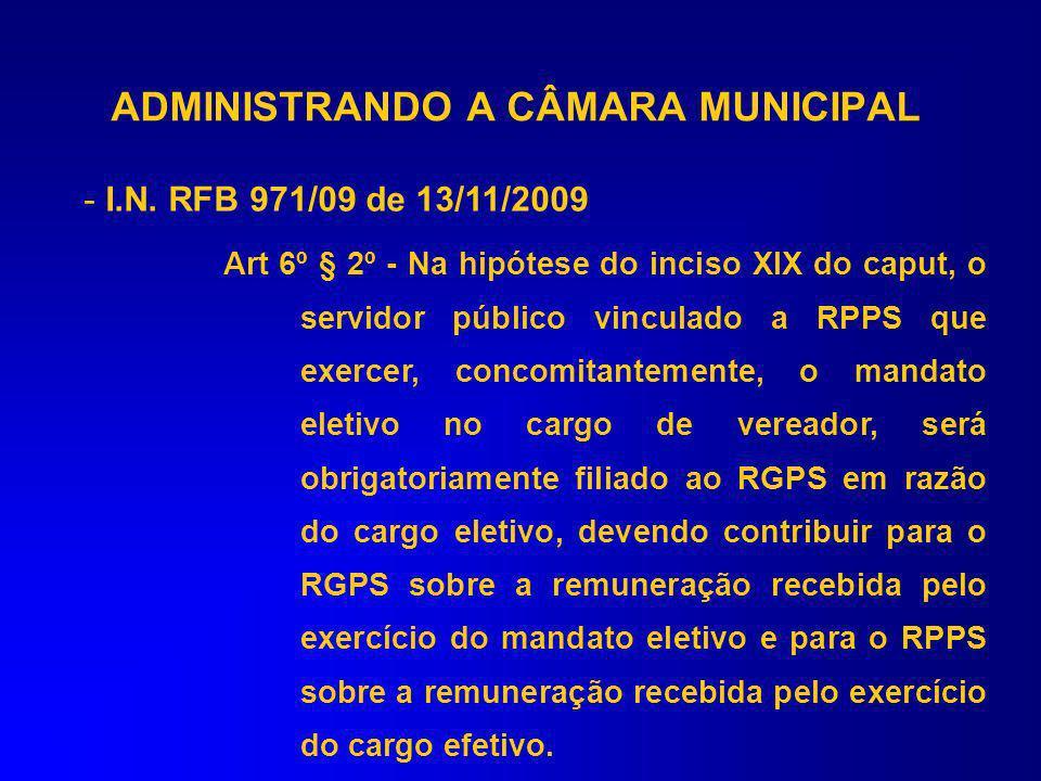 Vinculação ao Regime Previdenciário –Art. 12, da Lei Federal nº 8.212/91 (inserido pelo art. 11 da Lei nº 10.887/2004) São segurados obrigatórios da P