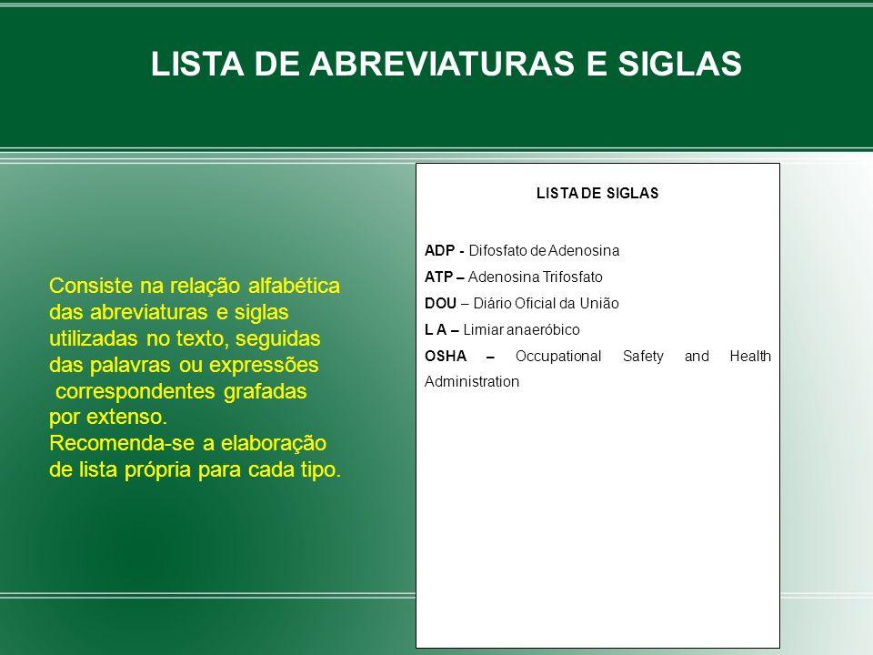 LISTA DE SIGLAS ADP - Difosfato de Adenosina ATP – Adenosina Trifosfato DOU – Diário Oficial da União L A – Limiar anaeróbico OSHA – Occupational Safe