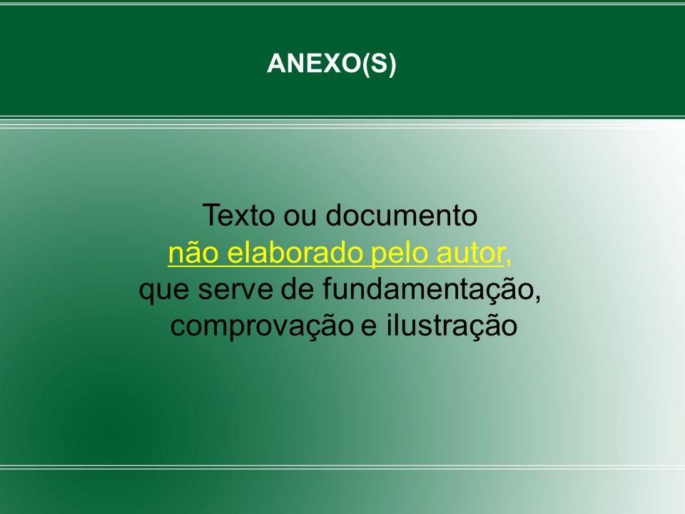 Texto ou documento não elaborado pelo autor, que serve de fundamentação, comprovação e ilustração ANEXO(S)